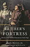 Luther's Fortress: Martin Luther and His Reformation Under Siege