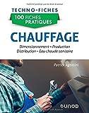 100 fiches pratiques - Chauffage: Dimensionnement, production, distribution