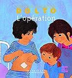 L'opération - Docteur Catherine Dolto - de 2 à 7 ans