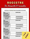REGISTRE DE SÉCURITÉ INCENDIE: Service d'alarme incendie et carnet d'inspection, registre d'incendie, registre de conformité en matière de santé et de ... ... registre pour entreprises, écoles. (7)