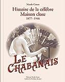 Maisons closes/Le Chabanais, Histoire de la célèbre Maison close 1877 - 1946/ Chabanais brothel story