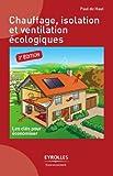Chauffage, isolation et ventilation écologiques (Eyrolles Environnement)