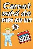 Carnet Suivi de Pipi au Lit: Calendrier de suivi de pipi au lit - Carnet ludique pour apprendre à votre de ne plus faire pipi au lit
