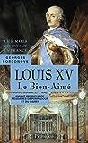 Louis XV. Le Bien-Aimé