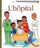 L'hôpital - Mes premières découvertes - De 2 à 5 ans