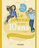 Le Journal de mes 10 ans – Journal intime avec stickers, intercalaires et pochettes – À partir de 10 ans