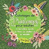 Coloriages de printemps pour adultes: 50 merveilleux dessins de fleurs, de papillons et de mandalas